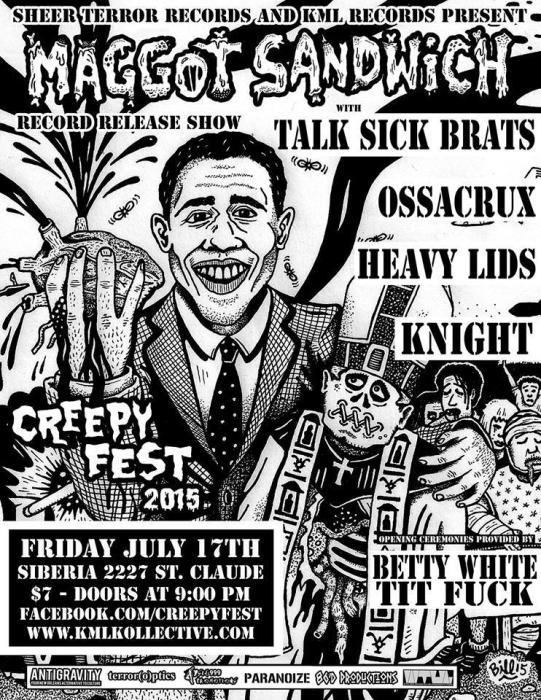 CREEPYFEST: Maggot Sandwich (Record Release!!) | Talk Sick Brats | Ossacrux | Heavy Lids | Knight | Betty White Tit Fuck