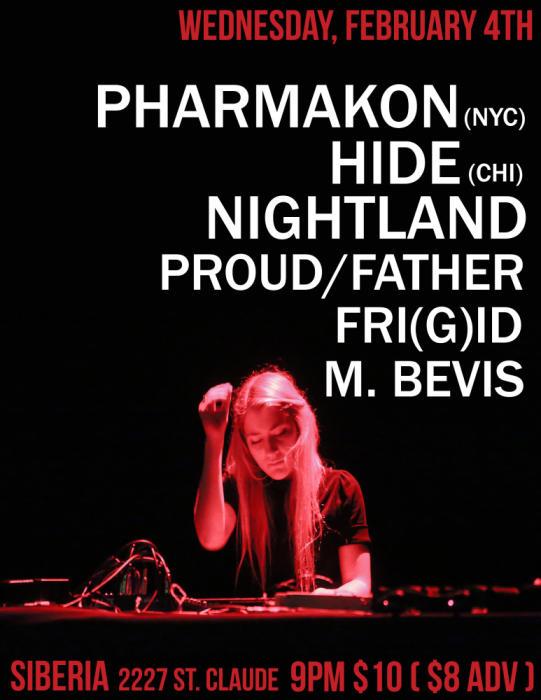 PHARMAKON   Hide   Nightland   Proud/Father   Fri(g)id   M. Bevis