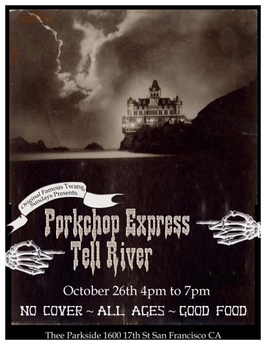 Porkchop Express, Tell River