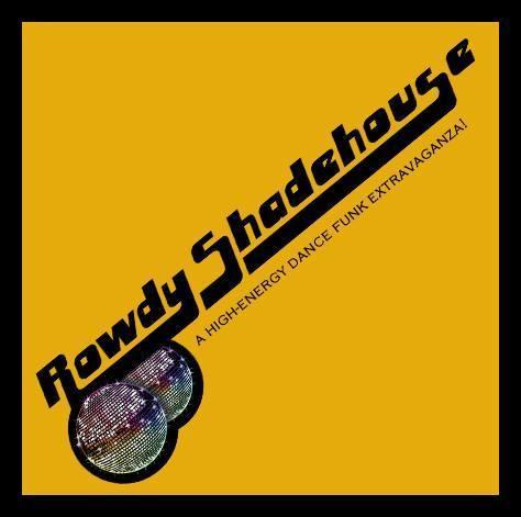 Rowdy Shadehouse w/ White Fudge