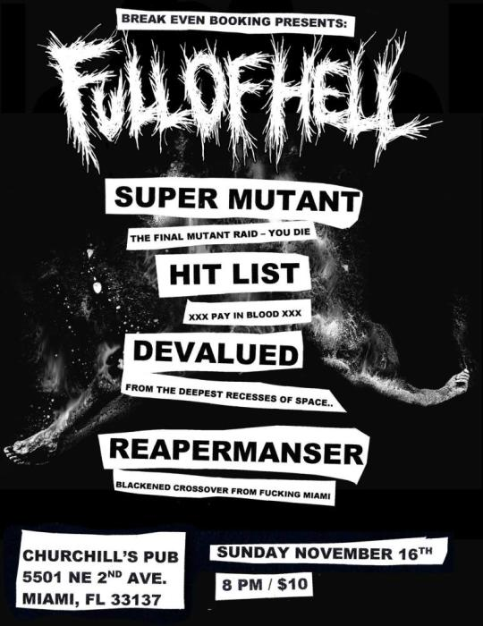 Full of Hell / Super Mutant (Final Show) / Hit List / Devalued / Reapermanser