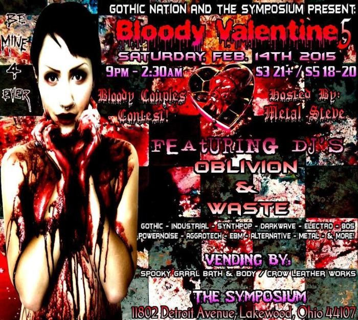GOTHIC NATION PRESENTS...  BLOODY VALENTINE 5  FEAT. DJ'S OBLIVION & DJ WASTE  BLOODY COUPLES CONTEST  HOSTED BY METAL STEVE