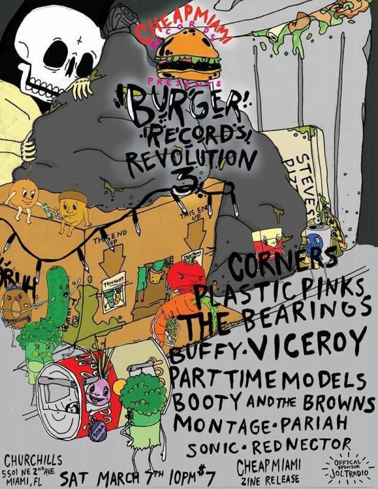 Cheap Miami Records Presents: Burger Revolution 3 w/ CORNERS (Lolipop/Burger Records) Plastic Pinks, Viceroy, The Bearings, Part Time Models, Red Nectar, Buffy, Booty & The Browns, & Montage March 7th @ Churchills Pub