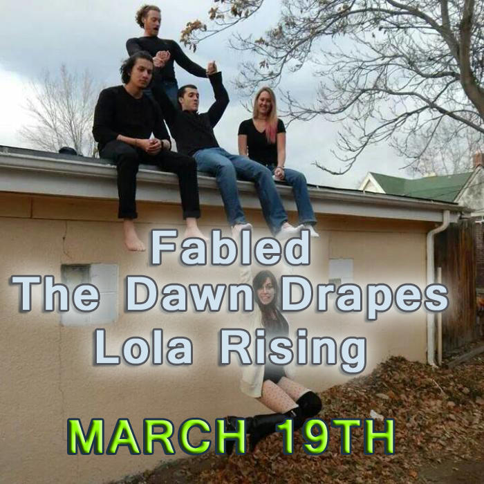 Fabled, The Dawn Drapes and Lola Rising