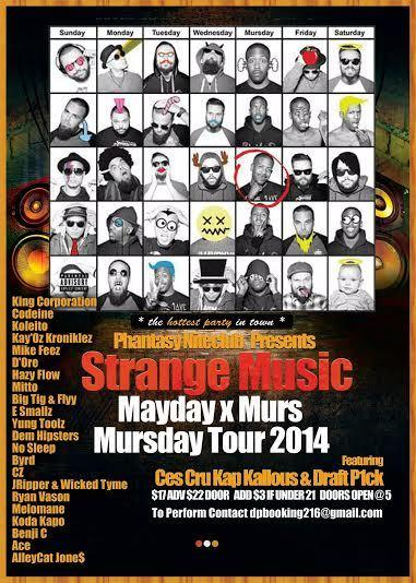 STRANGE MUSIC PRESENTS MAYDAY X MURS MURSDAY TOUR 2014 w/ CES CRU KAP KALLOUS & DRAFT P1CK & GUESTS