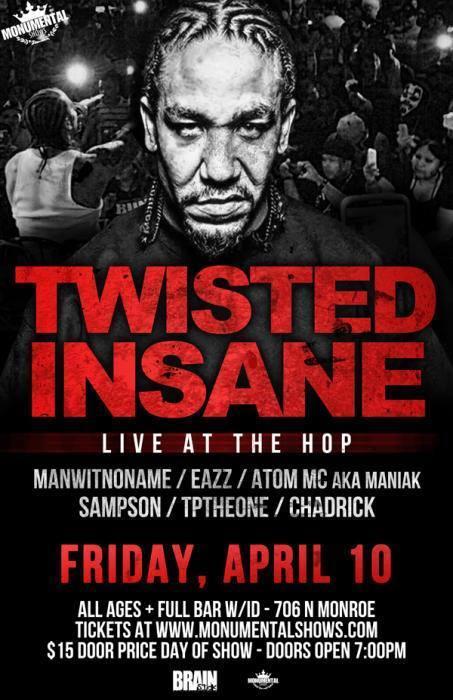 Twisted Insane, Manwitnoname, Chadrick, Sampson, Eazz, Atom MC, TPtheOne.