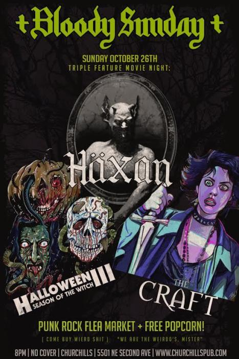 +BLOODY SUNDAY+ Triple Horror Movie Night: Haxan, Halloween III: Season Of the Witch, The Craft. Plus Black Market Flea & Free Popcorn | No Cover