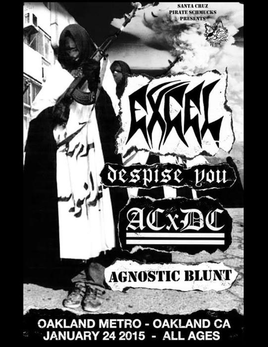 EXCEL • DESPISE YOU • ACxDC • AGNOSTIC BLUNT