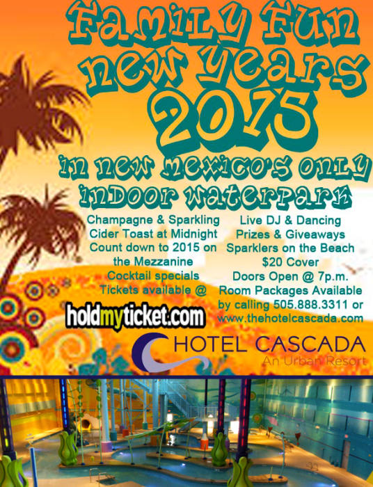 New Year S Eve Splash In New Mexico S Only Indoor Waterpark Hotel Cascada Albuquerque Nm December 31st 2014 7 00 Pm