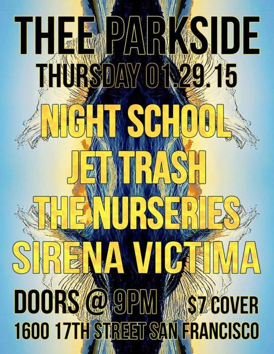 Night School, Jet Trash, The Nurseries, Sirena Victima