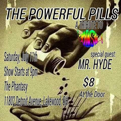THE POWEFUL PILLS WITH SPECIAL GUESTS MR. HYDE