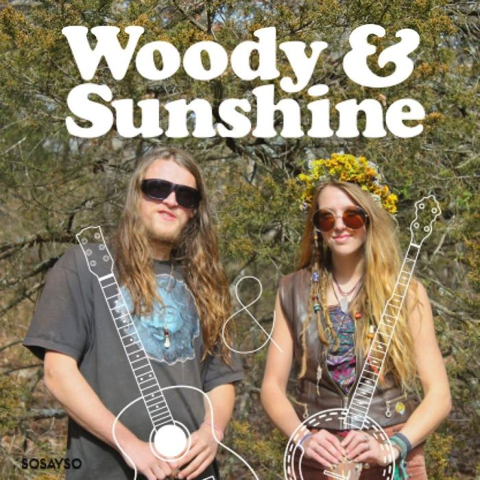 Woody & Sunshine w/ tba