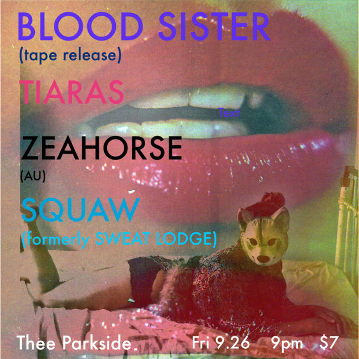 Blood Sister, Tiaras, Zeahorse (AU), Squaw (Formerly Sweat Lodge)