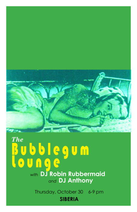 The Bubblegum Lounge: DJs Robin Rubbermaid and Anthony Happy Hour!!