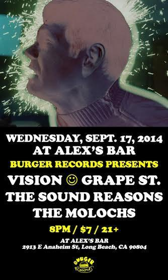 BURGER RECORDS PRESENTS: GRAPE ST, VISION, THE SOUND REASONS, AND THE MOLOCHS