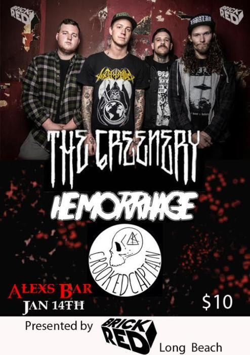 THE GREENERY, HEMORRHAGE, CROOKED CAPTAIN
