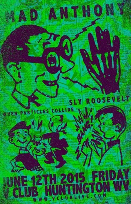 Mad Anthony / When Particles Collide / Sly Roosevelt (Jyosh
