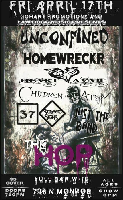 Unconfined, Children of Atom, Homewreckrs, Heart Avail, 37 Street Signs And Just The Band.