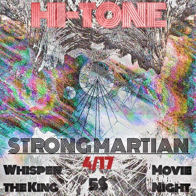 Strong Martian w/ Whisper King & Movie Night (late show)