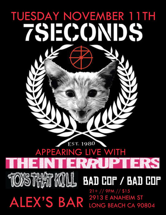 7 SECONDS, THE INTERRUPTERS, TOYS THAT KILL, BAD COP BAD COP