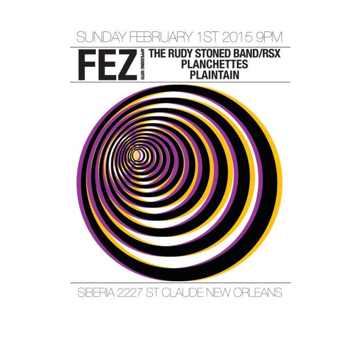 FEZ | Rudy Stoned Band | PLANCHETTES | Plaintain