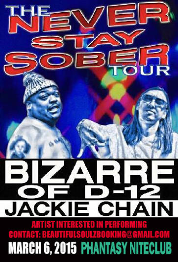 THE NEVER STAY SOBER TOUR FEAT.  BIZARRE OF D-12 / JACKIE CHAIN