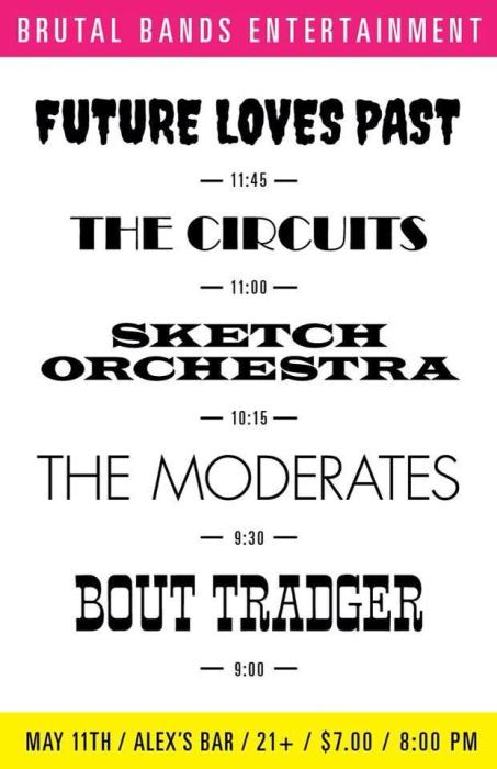 FUTURE LOVES PAST, THE CIRCUITS, SKETCH ORCHESTRA, THE MODERATES, BOUT TRADGER