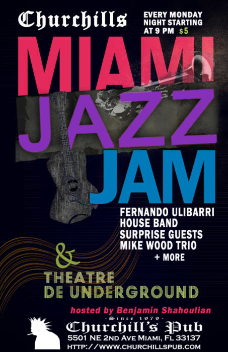 The Miami Jazz Jam with the Fernando Ulibarri Group, Surprise Guests, The Mike Wood Trio and on the patio it's The Theatre De Underground Open Mic Hosted by Benny!