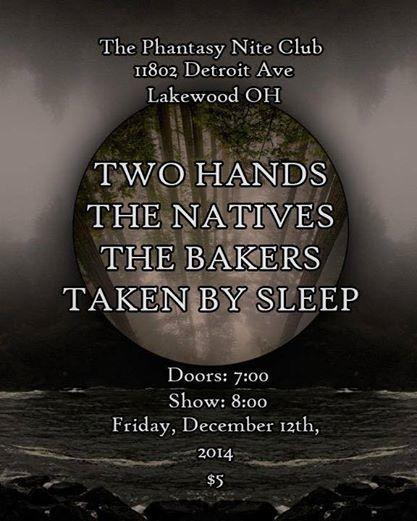 THE PHANTASY CONCERT CLUB PRESENTS... TWO HANDS/THE NATIVES/ THE BAKERS/TAKEN BY SLEEP