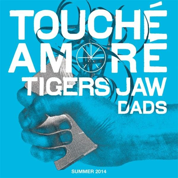 TOUCHE AMORE, Tigers Jaw, Dads