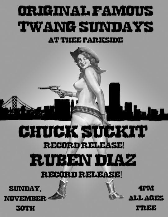 Chuck Suckit (Record Release), Ruben Diaz (Record Release)