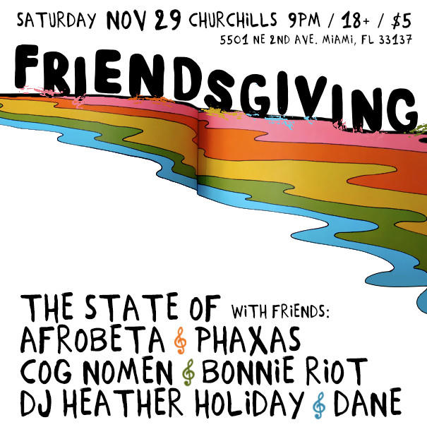 Friendsgiving: The State Of w/ friends Afrobeta, Phaxas, Cog Nomen, Bonnie Riot, DJ Heather Holiday & Dane