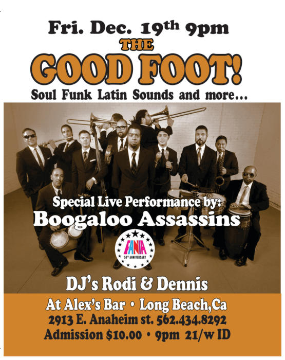 THE GOOD FOOT! - DJS SPINNING SOUL, FUNK, LATIN, AND MUCH MORE PLUS SPECIAL GUESTS THE BOOGALOO ASSASSINS PERFORMING LIVE