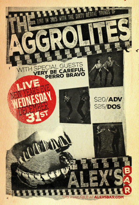 THE AGGROLITES, VERY BE CAREFUL, AND PERRO BRAVO