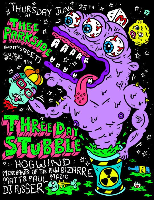 Three Day Stubble, Hogwind, Merchants of the New Bizarre, Matt & Paul Magic