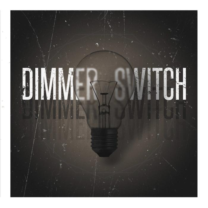 Dimmer Switch & Averse to the End