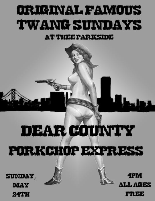 Dear County, Porkchop Express