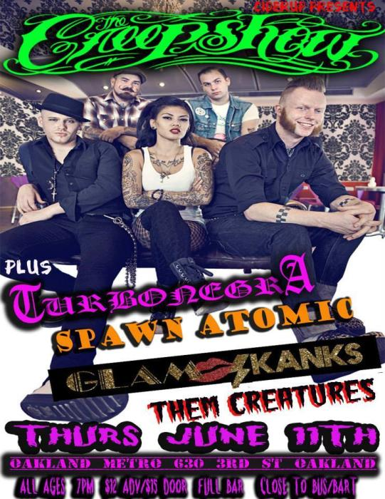The Creepshow | TurbonegrA | Spawn Atomic | Glam Skanks |Them Creatures