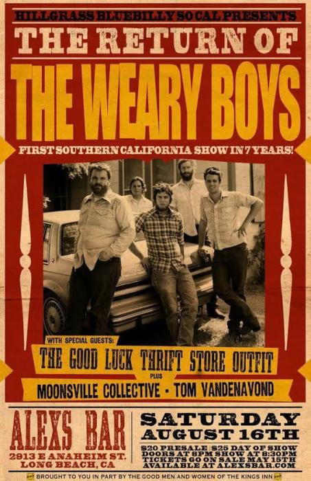 THE RETURN OF THE WEARY BOYS (FIRST SOUTHERN CALIFORNIA SHOW IN 7 YEARS) WITH SPECIAL GUESTS THE GOOD LUCK THRIFT STORE OUTFIT, MOONSVILLE COLLECTIVE, TOM VANDENAVOND