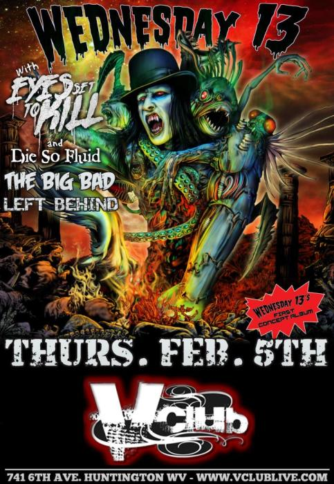 Wednesday 13 / Eyes Set To Kill / Die So Fluid / The Big Bad / Left Behind