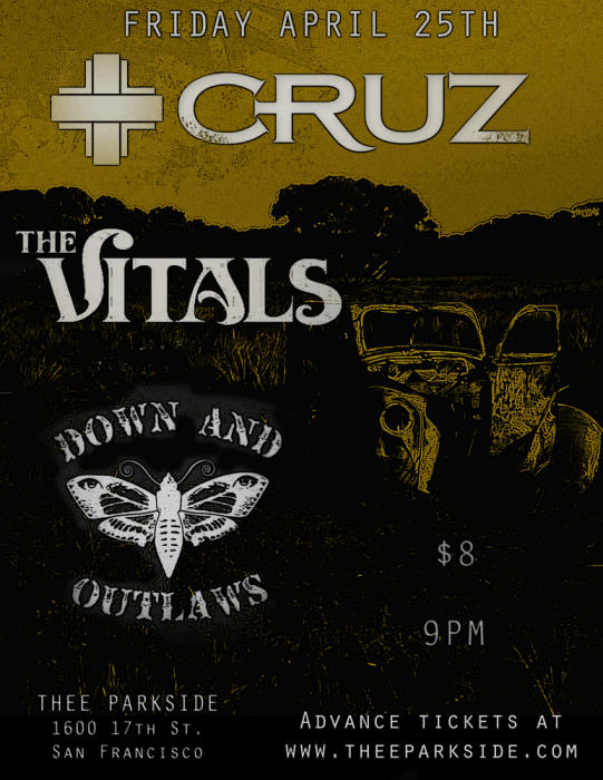 Cruz, The Vitals, Down and Outlaws