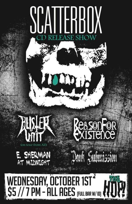 Scatterbox, Blister Unit, Reason for Existence, E. Sherman at Midnight, Dank Submission