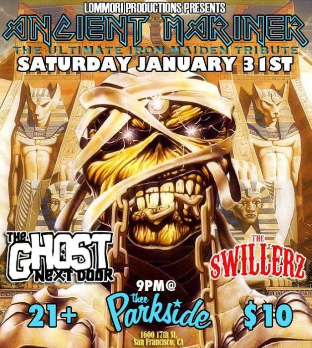 Ancient Mariner (The Ultimate Iron Maiden Tribute), The Swillerz, The Ghost Next Door