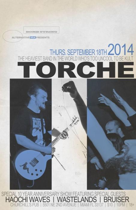 Torche 10 year anniversary show with TORCHE, BRUISER, WASTELANDS, & HAOCHI WAVES!