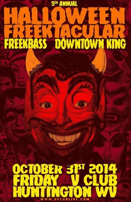 9th Annual Halloween Freektacular W/ Freekbass / Downtown King