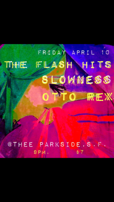 Slowness, The Flash Hits, Otto Rex