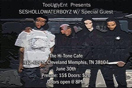 Too Ugly Ent. Presents: SESHOLLOWATERBOYS w/ special guests