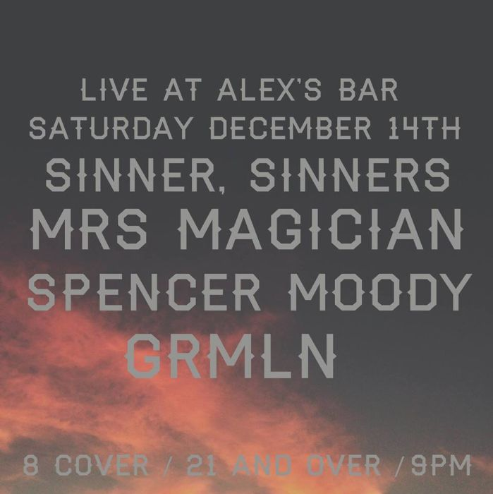SINNER SINNERS, MRS MAGICIAN, SPENCER MOODY (OF THE MURDER CITY DEVILS), GRMLN, & GUESTS