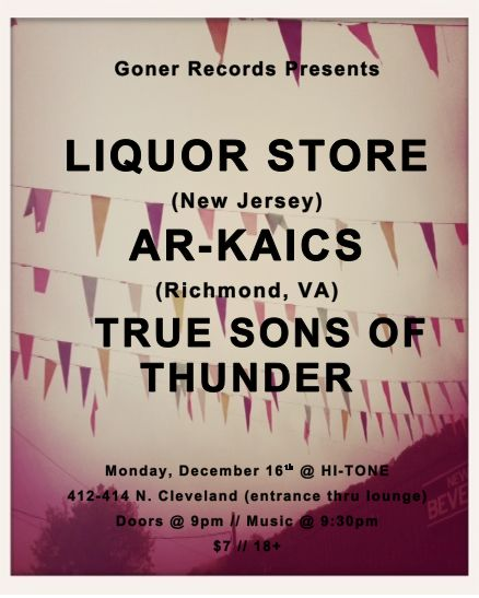 Liquor Store // the Ar-Kaics // True Sons of Thunder