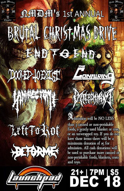 NMDM 1st Annual Brutal Christmas Drive * End To End * Left To Rot * Doomed To Exist * Laminectomy * Defleshment * Deforme * The Conjuring